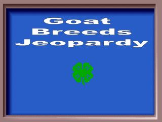 Goat  Breeds Jeopardy