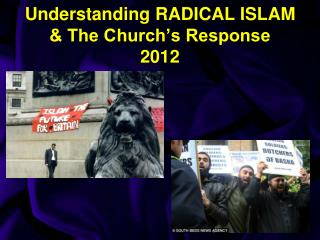 Understanding RADICAL ISLAM & The Church�s Response 2012