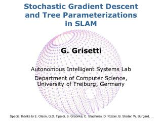 Stochastic Gradient Descent  and Tree Parameterizations in SLAM