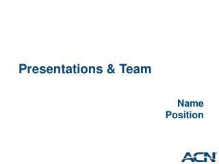 Presentations & Team