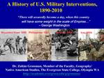 A History of U.S. Military Interventions,                          1890-2010