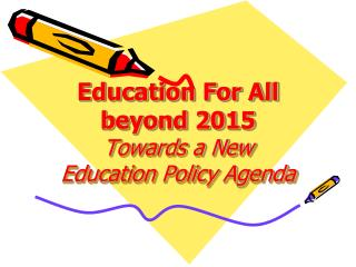Education For All beyond 2015  Towards a New Education Policy Agenda