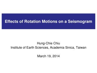 Effects of Rotation Motions on a Seismogram