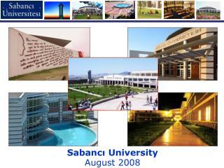 Sabanc? University  August 2008