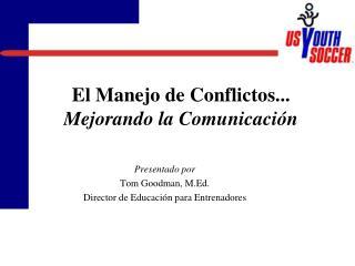El Manejo de Conflictos... Mejorando la Comunicaci n