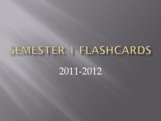 Semester 1 Flashcards