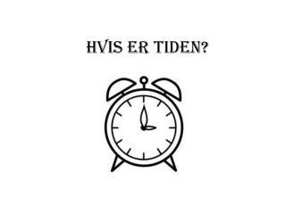 Hvis er tiden?