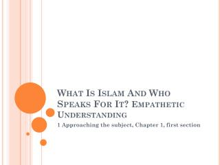 What Is Islam And Who Speaks For It?  Empathetic Understanding