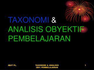 TAXONOMI  &  ANALISIS OBYEKTIF PEMBELAJARAN