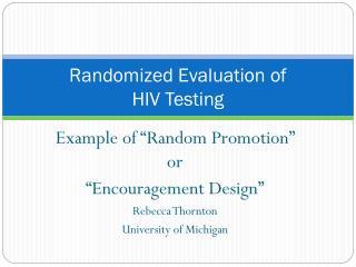 Randomized Evaluation of  HIV Testing