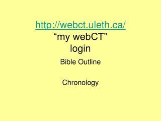 webct.uleth/ �my webCT�  login