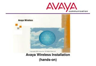 Avaya Wireless  Installation (hands-on)