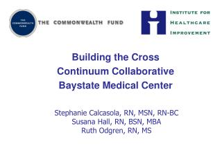 Building the Cross  Continuum Collaborative Baystate Medical Center