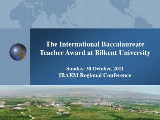 The International Baccalaureate Teacher Award at Bilkent University