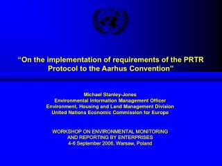 """On the implementation of requirements of the PRTR  Protocol to the Aarhus Convention"""