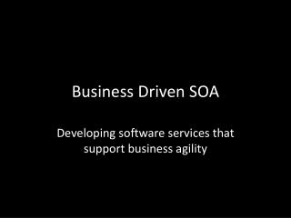 Business Driven SOA
