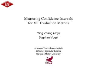 Measuring Confidence Intervals  for MT Evaluation Metrics