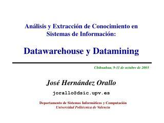 An�lisis y Extracci�n de Conocimiento en Sistemas de Informaci�n: Datawarehouse y Datamining
