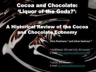 Cocoa and Chocolate:  'Liquor of the Gods?' :