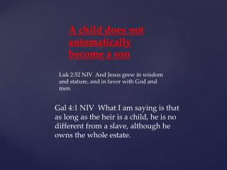 A child does not automatically  become a son