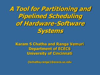 A Tool for Partitioning and Pipelined Scheduling of Hardware-Software Systems