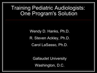 Training Pediatric Audiologists:   One Programs Solution