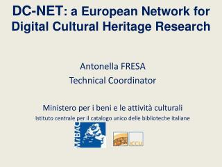 DC-NET : a European Network for  Digital Cultural Heritage Research