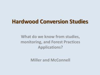 Hardwood Conversion Studies