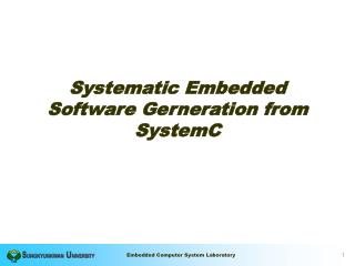 Systematic Embedded Software Gerneration from SystemC