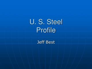 U. S. Steel  Profile