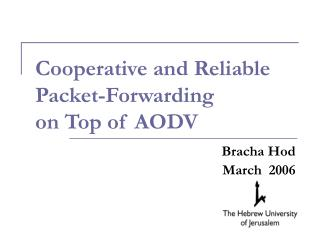 Cooperative and Reliable  Packet-Forwarding  on Top of AODV