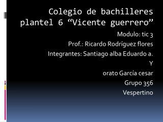 Colegio de bachilleres plantel 6 �Vicente guerrero�