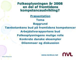 Folkeoplysningen år 2008   en del af fremtidens kompetenceudvikling?
