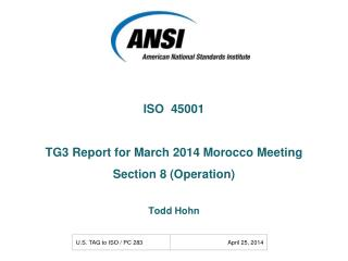 ISO  45001 TG3 Report for March 2014 Morocco Meeting Section 8 (Operation) Todd Hohn