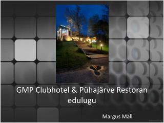 GMP Clubhotel & Pühajärve Restoran edulugu