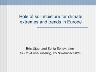 Role of soil moisture for climate     extremes and trends in Europe