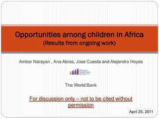 Opportunities among children in Africa (Results from ongoing work)