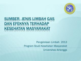 Sumber ,  Jenis Limbah  GAS  dan Efeknya terhadap Kesehatan Masyarakat