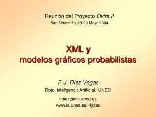 F. J. Díez Vegas Dpto. Inteligencia Artificial.  UNED fjdiez@dia.uned.es ia.uned.es/~fjdiez