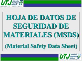 HOJA DE DATOS DE SEGURIDAD DE MATERIALES (MSDS) (Material Safety Data Sheet)