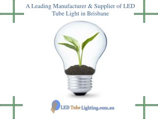 A Reliable Source  for LED Tube Lights in Brisbane