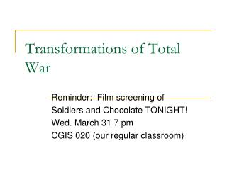 Transformations of Total War