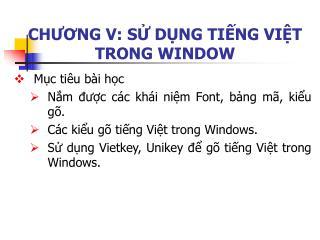 CHƯƠNG V: SỬ DỤNG TIẾNG VIỆT TRONG WINDOW