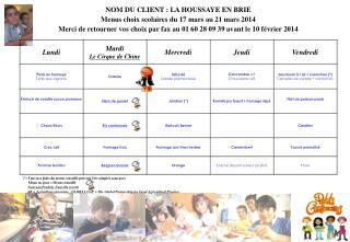 NOM DU CLIENT : LA HOUSSAYE EN BRIE Menus choix scolaires du 17 mars au 21 mars 2014