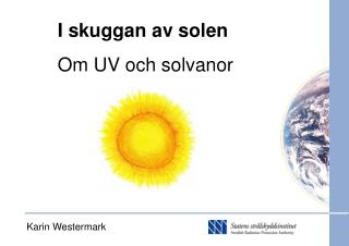 I skuggan av solen Om UV och solvanor