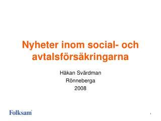 Nyheter inom social- och avtalsförsäkringarna