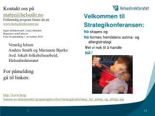 Velkommen til Strategikonferansen: Nå skapes og  Nå  formes fremtidens astma- og allergistrategi