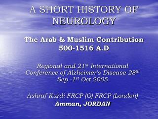 A SHORT HISTORY OF NEUROLOGY  The Arab  Muslim Contribution  500-1516 A.D
