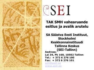 TAK SMH vahearuande esitlus ja avalik arutelu SA Säästva Eesti Instituut,