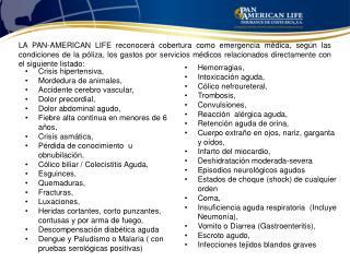 Crisis hipertensiva,  Mordedura de animales,  Accidente cerebro vascular,  Dolor precordial,